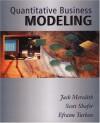 Quantitative Business Modeling [With 2 CDROMs] - Jack R. Meredith, Efraim Turban