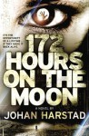 172 Hours on the Moon - Johan Harstad