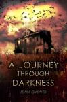 A Journey Through Darkness-A Short Story - John Grover