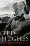Collected Poems of Ted Hughes - Ted Hughes, Paul Keegan