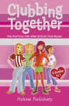 Clubbing Together (Books 1 to 4 in the After School Club series) (After School Club Omnibus) - Helena Pielichaty