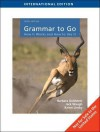 Grammar to Go: How It Works and How to Use It - Bonnie L. Tensen, Barbara Goldstein