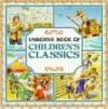 Usborne Book Of Children's Classics (Usborne/Hayes Picture Classics) - Angela Wilkes, DeFoe Wilkes
