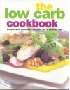 The Low Carb Cookbook - Gina Steer