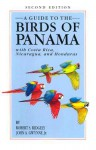 A Guide to the Birds of Panama: With Costa Rica, Nicaragua, and Honduras - Robert S. Ridgely, John A. Gwynne Jr.