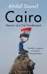 Cairo: Memoir of a City Transformed by Soueif, Ahdaf (2014) Paperback - Ahdaf Soueif