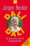 Dalí Dalí: Mit Jürgen Becker durch die Kunstgeschichte (German Edition) - Jürgen Becker, Dietmar Jacobs