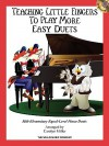 Teaching Little Fingers to Play More Easy Duets: Mid-Elementary Equal-Level Piano Duets - Willis Music Company