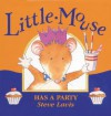 Little Mouse Has A Party (Ragged Bears Ready Readers) - Steve Lavis