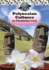Polynesian Cultures in Perspective - Claire O'Neal