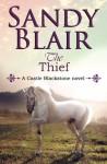 The Thief (A Castle Blackstone Novel) (Volume 3) - Sandy Blair