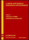 Career And Human Resources Development - Gerald R. Ferris, Kendrith Martin Rowland