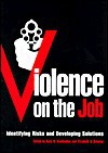 Violence on the Job: Identifying Risks and Developing Solutions - Gary R. VandenBos, Gary R. R. VandenBos