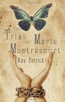 The Trial of Marie Montrecourt by Kay Patrick (2016-05-06) - Kay Patrick