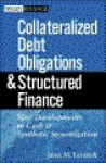 Collateralized Debt Obligations and Structured Finance - Janet M. Tavakoli