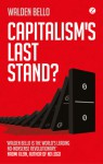 Capitalism's Last Stand?: Deglobalization in the Age of Austerity - Walden Bello