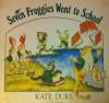 Seven Froggies Went To School - Kate Duke