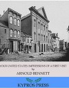 Your United States: Impressions of a First Visit - Arnold Bennett