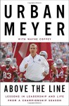 Above the Line: Lessons in Leadership and Life from a Championship Season - Urban Meyer, Wayne Coffey