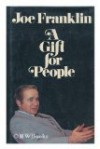A gift for people - Joe Franklin