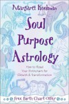 Soul Purpose Astrology: How to Read Your Birth Chart for Growth & Transformation - Margaret Koolman, Andrea Neff