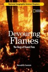 Devouring Flames: The Story of Forest Fires (Science Chapters) - Meredith Costain