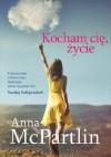Kocham cię, życie - Anna McPartlin