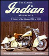 The Classic Indian Motorcycle: A history of the marque 1901 to 1953 - John Carroll, Dennis Cove, Garry Stuart