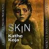 Skin - Crossroad Press, Suzanne Fortin, Kathe Koja