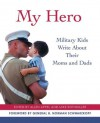 My Hero: Military Kids Write About Their Moms and Dads - Allen Appel, Mike Rothmiller