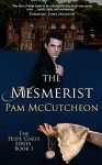The Mesmerist: Hope Chest Time Travel Romance Series, Book 1 (Hope Chest Series) - Pam McCutcheon