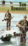 If I Should Die - Tom Edwards