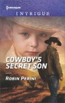 Cowboy's Secret Son - Robin Perini