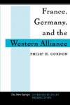 France, Germany, and the Western Alliance - Philip H. Gordon