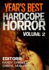 Year's Best Hardcore Horror Volume 2 - Andrew Darlington, Tim Miller, Tim Waggoner, José Cruz, Randy Chandler, Bryan Smith, Wrath James White, Marvin T. Brown, William Grabowski, Cheryl Mullenax, Jeremy Thompson, Adam Cesare, Paolo Di Orazio, Eric LaRocca, Stephanie M. Wytovich, Stefanie Elrick, Jasper Bark, A