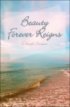 Beauty Forever Reigns - Deborah Simpson