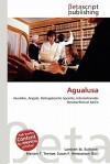 Agualusa - Lambert M. Surhone, Susan F. Marseken