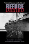 Refuge Denied: The St. Louis Passengers and the Holocaust - Sarah Ogilvie, Scott Miller, United States Holocaust Memorial Museum