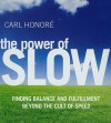 The Power of Slow: Finding Balance and Fulfillment beyond the Cult of Speed - Carl Honoré