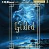 Gilded - Christina L. Farley, Greta Jung