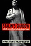 Stalin's Shadow: Inside The Family Of One Of The World's Greatest Tyrants - Rosamond Richardson