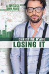 Losing It (Ringside Romance) - Christine Feehan, Christine d'Abo