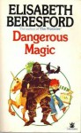 Dangerous Magic - Elisabeth Beresford