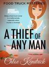 A Thief of Any Man - Chloe Kendrick