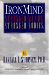 Ironmind: Stronger Minds, Stronger Bodies - Randall J. Strossen