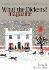 What the Dickens? Magazine - Issue 1: The Snow Edition - Victoria Bantock