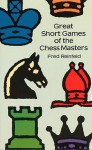 Great Short Games - Fred Reinfeld