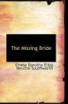 The Missing Bride - E.D.E.N. Southworth