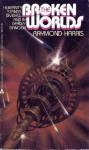 The Broken Worlds - Raymond Harris