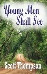 Young Men Shall See - Scott Thompson